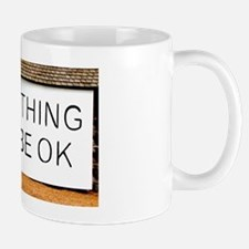 Everything Will Be OK Mug