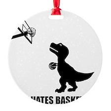 T-Rex Hates Basketball-1 Ornament