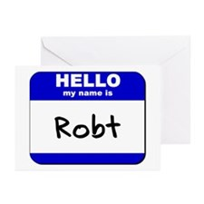 hello my name is robt  Greeting Cards (Package of