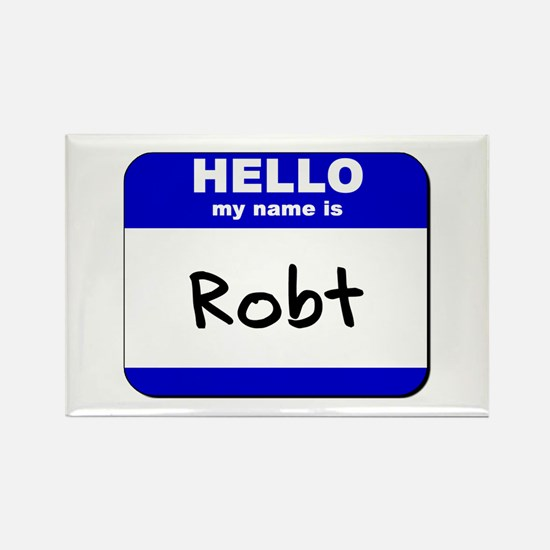 hello my name is robt Rectangle Magnet