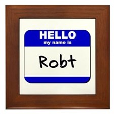 hello my name is robt  Framed Tile