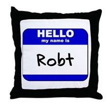 hello my name is robt  Throw Pillow