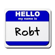 hello my name is robt  Mousepad