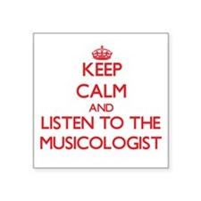 Keep Calm and Listen to the Musicologist Sticker