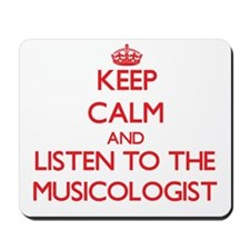 Keep Calm and Listen to the Musicologist Mousepad