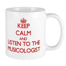 Keep Calm and Listen to the Musicologist Mugs