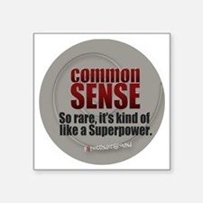 "Common Sense Square Sticker 3"" x 3"""