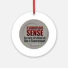 Common Sense Round Ornament