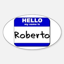 hello my name is roberto Oval Decal