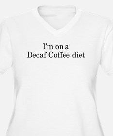 Decaf Coffee diet T-Shirt