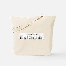 Decaf Coffee diet Tote Bag