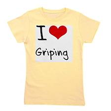 I Love Griping Girl's Tee