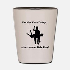 Not Your Daddy Shot Glass