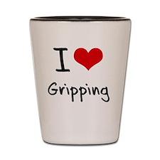 I Love Gripping Shot Glass