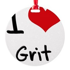 I Love Grit Ornament
