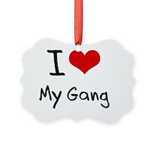 I Love My Gang Ornament