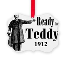 Ready for Teddy 1912 Ornament
