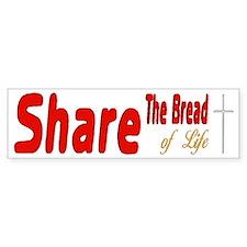 Share The Bread Of Life Bumper Bumper Sticker