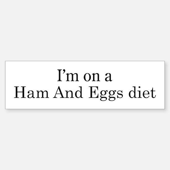 Ham And Eggs diet Bumper Bumper Bumper Sticker