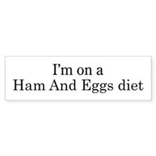 Ham And Eggs diet Bumper Bumper Sticker