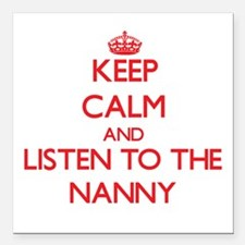 Keep Calm and Listen to the Nanny Square Car Magne