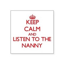 Keep Calm and Listen to the Nanny Sticker
