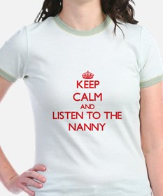 Keep Calm and Listen to the Nanny T-Shirt