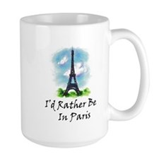 I'd Rather Be In Paris Mugs