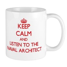 Keep Calm and Listen to the Naval Architect Mugs