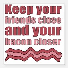 "Bacon Humor Saying Square Car Magnet 3"" x 3"""