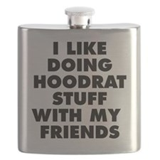 I LIKE DOING HOODRAT STUFF WITH MY FRIENDS Flask