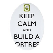 Keep Calm and Build A Fortress (Wht  Oval Ornament