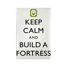 Keep Calm and Build A Fortress (W Rectangle Magnet