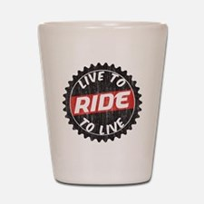 Live to Ride - Ride to Live Shot Glass