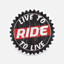 """Live to Ride - Ride to Live 3.5"""" Button"""