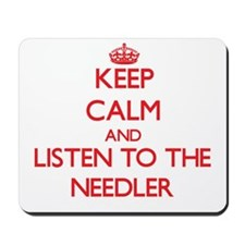 Keep Calm and Listen to the Needler Mousepad
