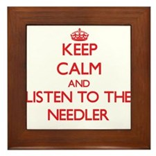 Keep Calm and Listen to the Needler Framed Tile