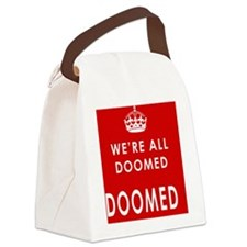 were all doomed for cards Canvas Lunch Bag