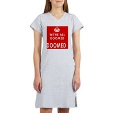were all doomed for cards Women's Nightshirt