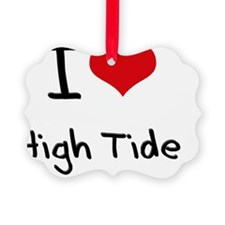 I Love High Tide Ornament