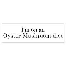 Oyster Mushroom diet Bumper Bumper Sticker