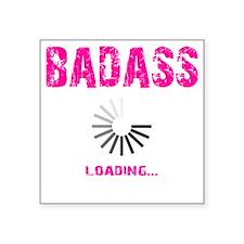 "BADASS LOADING - PINK Square Sticker 3"" x 3"""