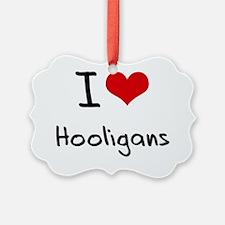 I Love Hooligans Ornament
