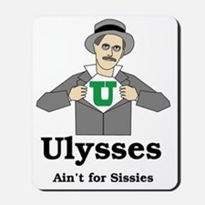 Ulysses Aint for Sissies Mousepad