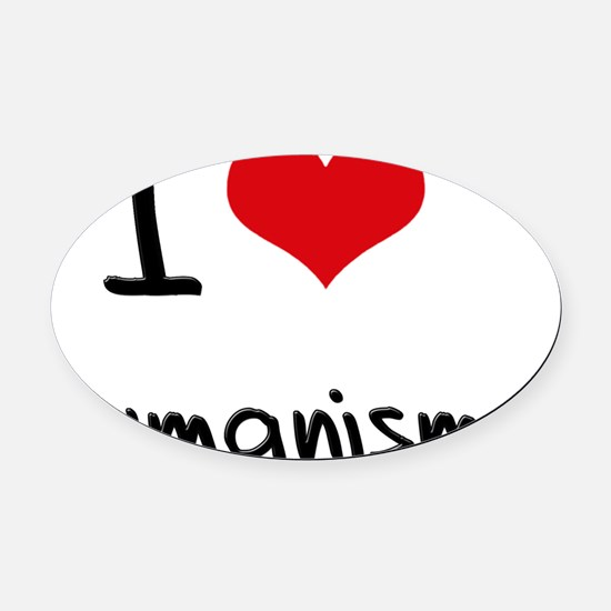 I Love Humanism Oval Car Magnet