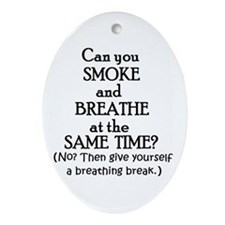 GIVE YOURSELF A BREATHING BRE Oval Ornament