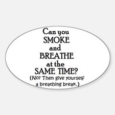 GIVE YOURSELF A BREATHING BRE Oval Decal