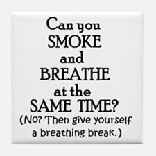 GIVE YOURSELF A BREATHING BRE Tile Coaster