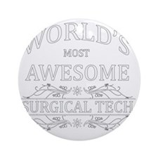 MOST AWESOME NURSE White ADVICE SUR Round Ornament