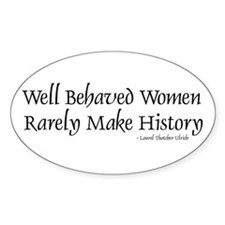 Well Behaved Women Oval Decal